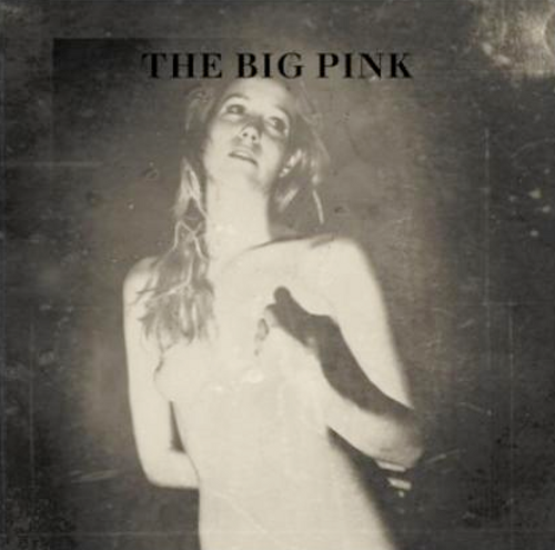 09092009_the_big_pink_a_brief_history_of_love