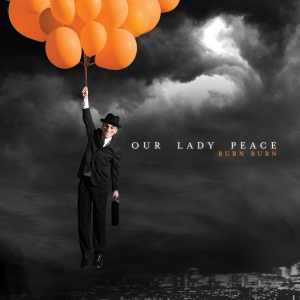 our lady peace burn burn